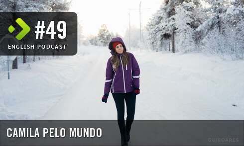 Camila pelo Mundo - English Podcast #49
