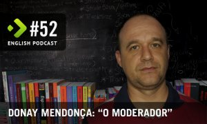 "Donay Mendonça ""o moderador"" - English Podcast #52"