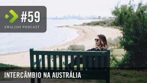 Intercâmbio na Austrália – English Podcast #59