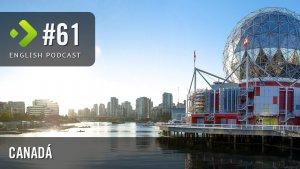Canadá - English Podcast #61