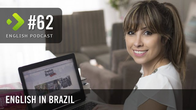 English in Brazil - English Podcast #62