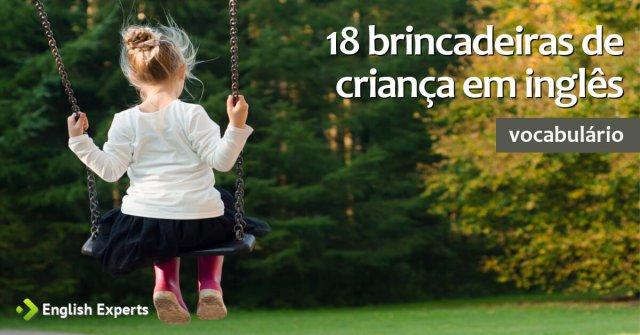 18 Brincadeiras de Criança em inglês