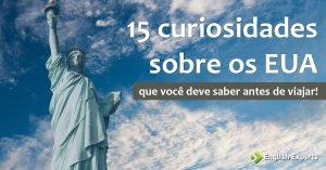15 curiosidades sobre os EUA que você deve saber antes de viajar!