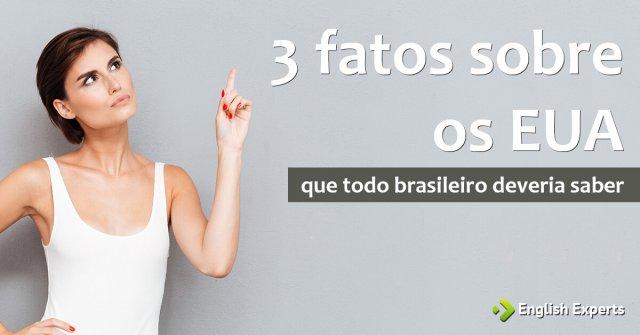 3 fatos sobre os EUA que todo Brasileiro deveria saber