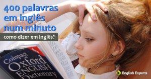 400 palavras em inglês num minuto