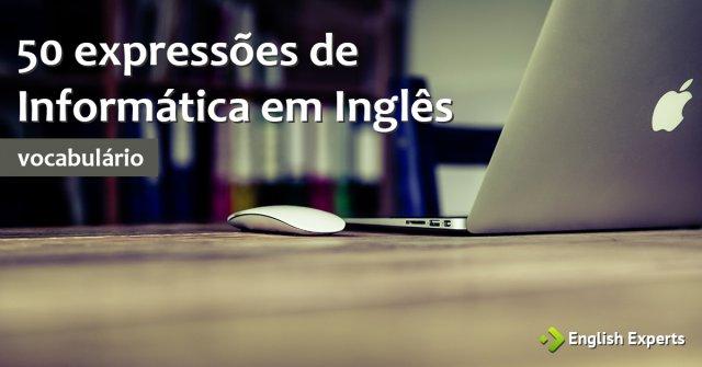 50 Expressões de Informática em Inglês