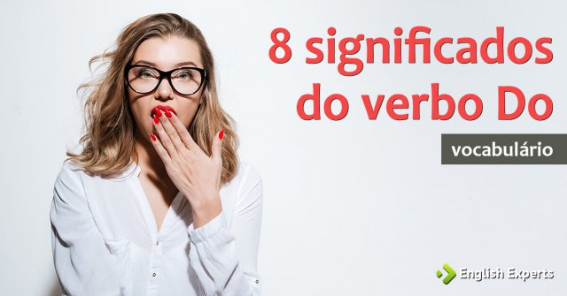 "8 significados do verbo ""Do"""