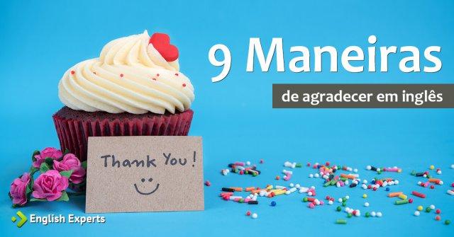 9 Maneiras de Agradecer em Inglês