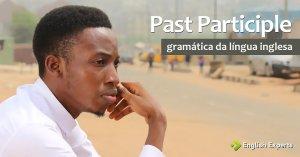 O que é o Past Participle?