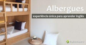 Albergues: uma experiência única para aprender inglês