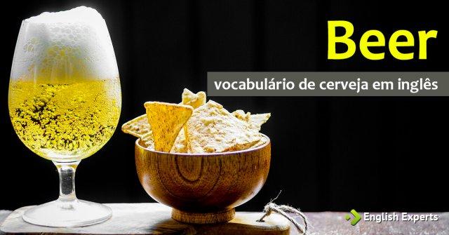 Beer: Vocabulário de Cerveja em Inglês