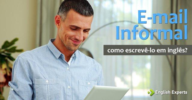 Como Escrever um E-mail Informal em Inglês