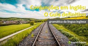 Conjunções em Inglês – Conjunctions