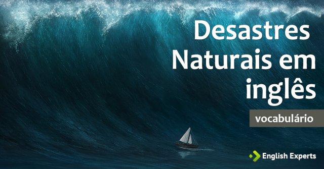 Frases com Desastres Naturais em inglês