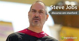 O Discurso de Steve Jobs para os Formandos de Stanford