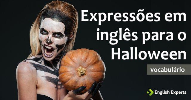 Expressões Em Inglês Para O Halloween English Experts