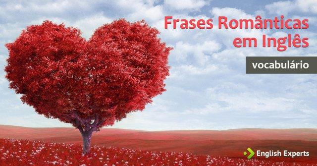 22 Frases Românticas Em Inglês English Experts