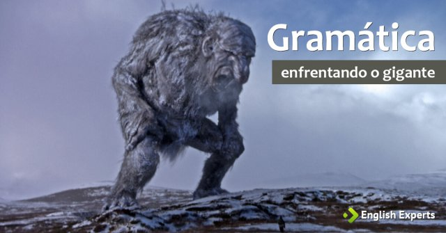 Gramática: enfrentando o gigante