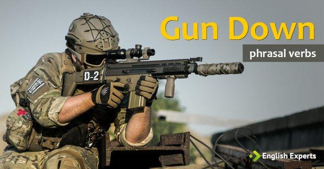 Gun Down: O que Significa este Phrasal Verb?