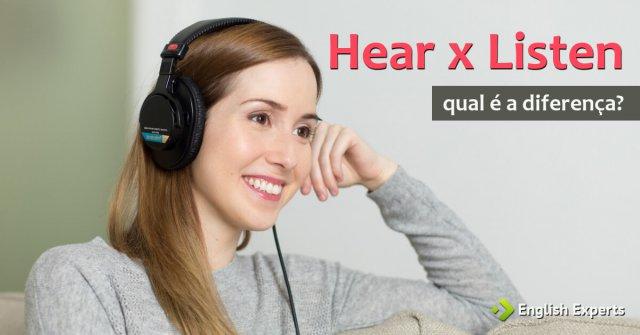 Hear x Listen: Qual a diferença