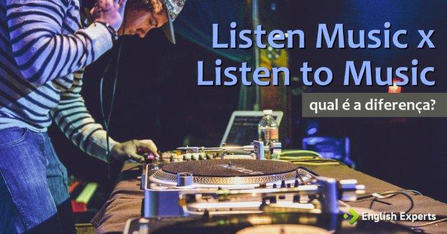 Listen Music x Listen to Music: Qual utilizar?
