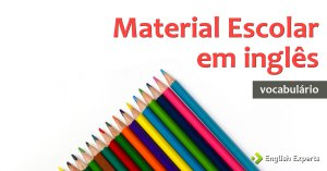 Lista de Material Escolar em inglês