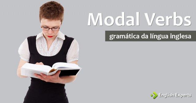 Modal Verbs: Entenda Porque eles são tão Diferentes