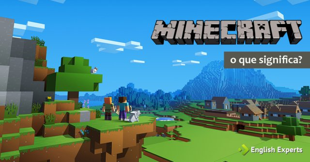 "O que significa ""Minecraft""?"