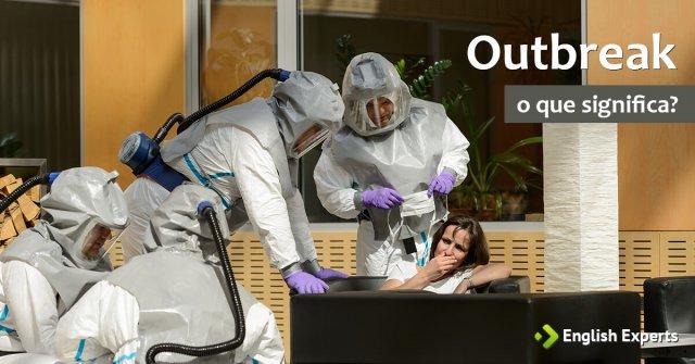O que Significa Outbreak?