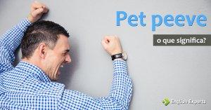 Pet Peeve: O que Significa?