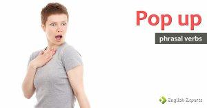 Pop up: O que Significa este Phrasal Verb?