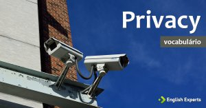 Ampliando o Vocabulário: PRIVACY