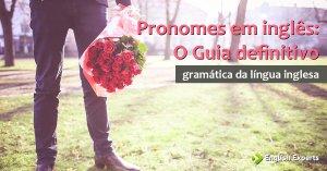 Pronomes em Inglês: O Guia Definitivo
