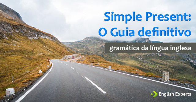 Simple Present O Guia Definitivo English Experts