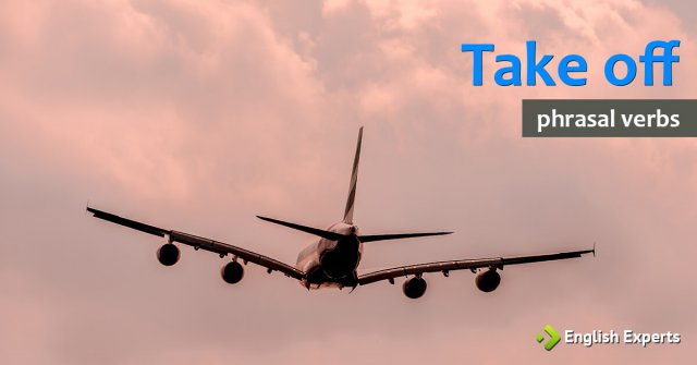 Take off: O que Significa este Phrasal Verb?