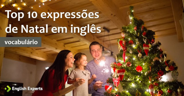Top 10 Expressões de Natal em inglês