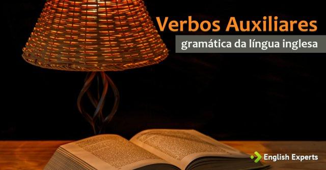 Verbos Auxiliares em inglês: quais são e exemplos de uso