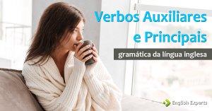 Verbos Auxiliares e Principais: Entenda a diferença
