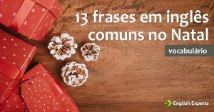 13 frases em inglês comuns no Natal
