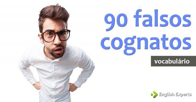 90 Falsos Cognatos em inglês