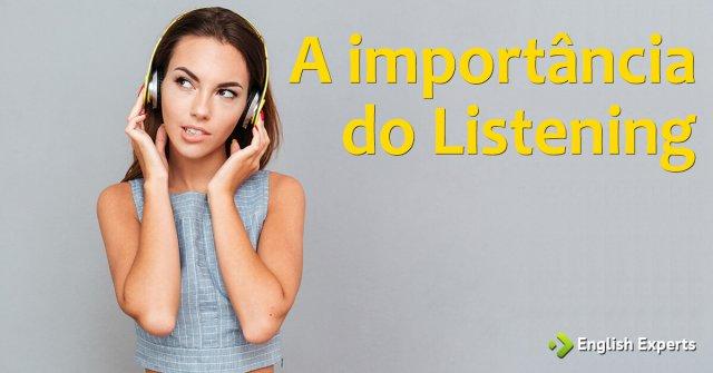 A Importância do Listening