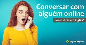 Como dizer Conversar Online em inglês