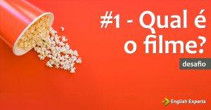 #1 – Qual é o Filme?