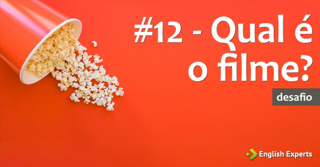 #12 – Qual é o Filme?