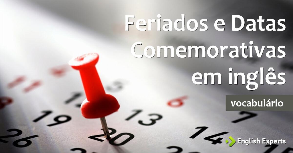 Feriados E Datas Comemorativas Em Inglês Com Tradução
