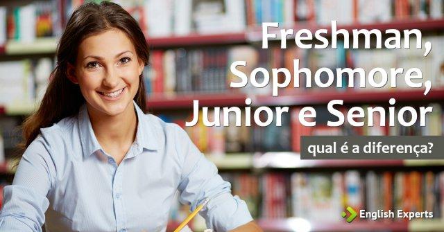 Freshman, Sophomore, Junior e Senior: entenda as diferenças