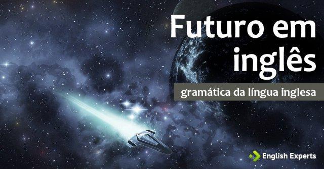 Futuro em Inglês Explicado Detalhadamente