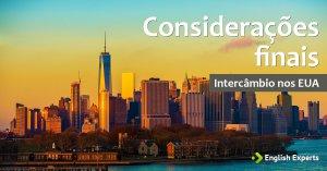 Intercâmbio nos EUA: Considerações finais