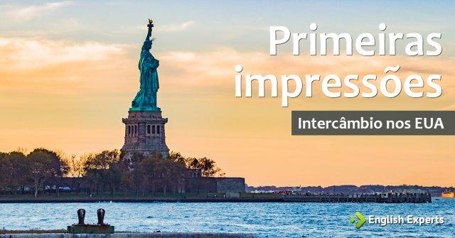 Intercâmbio nos EUA: Primeiras impressões