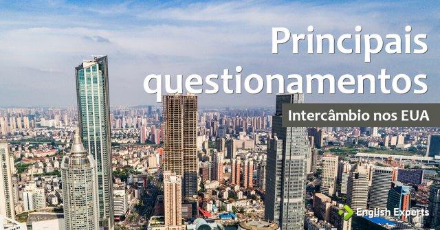 Intercâmbio nos EUA: Principais questionamentos